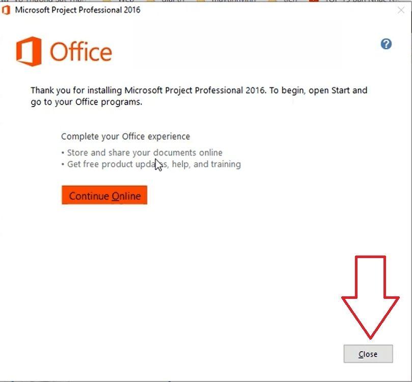 Đợi phần mềm chạy xong nhấn CLOSE