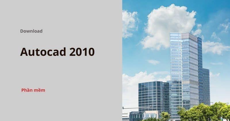 Download AutoCAD 2010 Full mới nhất