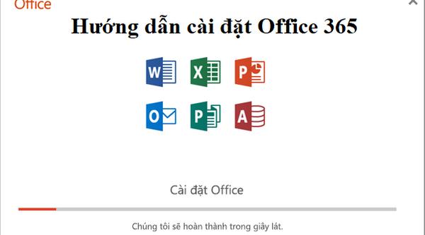 Hướng dẫn cài đặt Office 365 mới nhất từ Microsoft